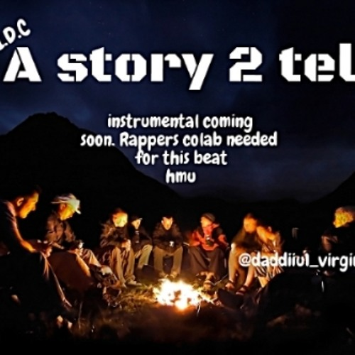 story 2 tell -prod by daddiiu