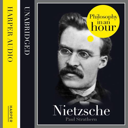 Nietzsche: Philosophy in an Hour, written by Paul Strathern, Read by Jonathan Keeble