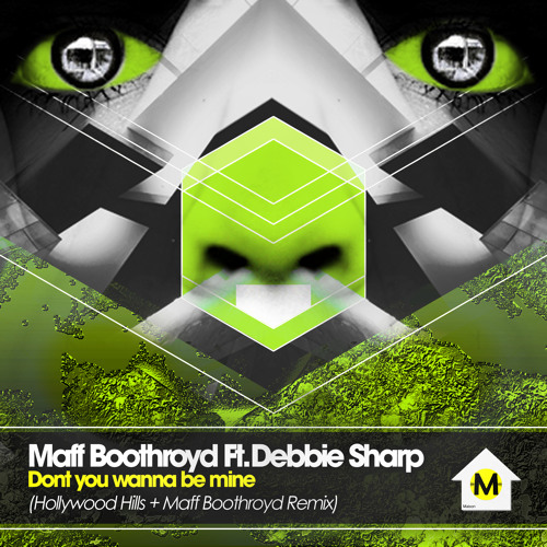 Maff Boothroyd ft Debbie Sharp - Dont you wanna be mine Hollywood Hills + Maff Boothroyd Remix