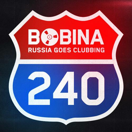 Bobina - Russia Goes Clubbing #240
