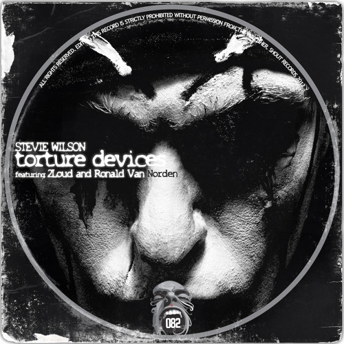 SHT082 Stevie Wilson - Torture Devices EP Featuring 2Loud and Ronald Van Norden