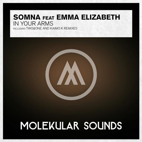 Somna feat. Emma Elizabeth - In Your Arms (Two&One Remix)