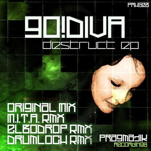 GO!DIVA - Destruct (Original Mix) , out now on Pragmatik