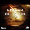 Hucci x Stooki Sound - Ball So Hard (Hekmah Remix)