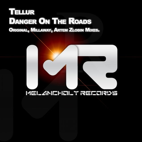 MR014 : Tellur - Danger On The Roads (Artem Zlobin Remix)