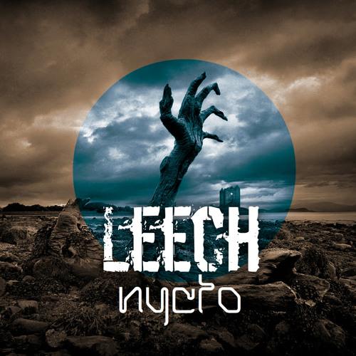 Leech - Nycto EP (Full teaser)