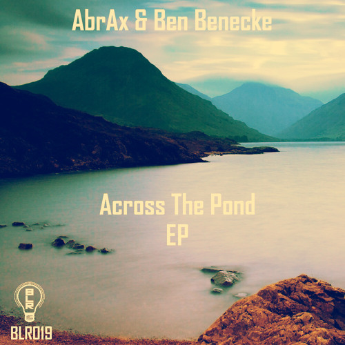 AbrAx & Ben Benecke ft. JKE - Need You [BLR019 'AbrAx & Ben Benecke - Across The Pond EP']