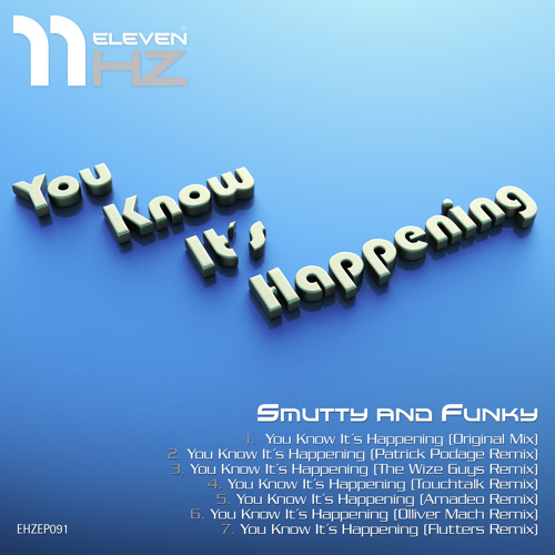 Smutty and Funky - You Know it´s Happening (Patrick Podage Remix)