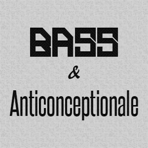 Bass & Anticonceptionale