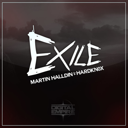 [CLOSED] MartinHalldin & Hardkn0x - Exile (Original Mix) REMIX COMPETITION