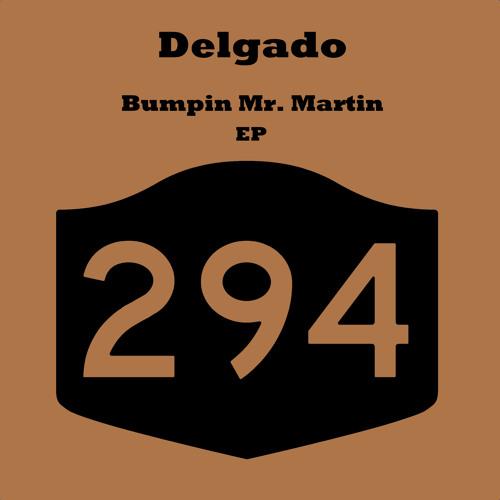 Delgado - Bumpin Mr. Martin (Original)