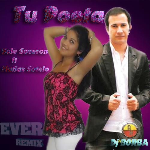 TU PÓETA (2013) - Sole Soveron ft Matias Sotelo (Prod, por Ever Rmx)
