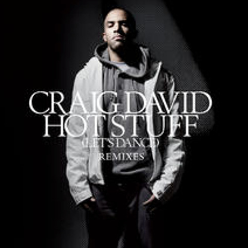 Craig David - Hot Stuff (Let's Dance) - Dave Audé Remix
