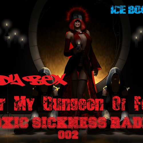 LADY BEX (NL) ON TOXIC SICKNESS RADIO | ENTER MY DUNGEON OF FEAR SHOW #2 | 15TH MAY 2013
