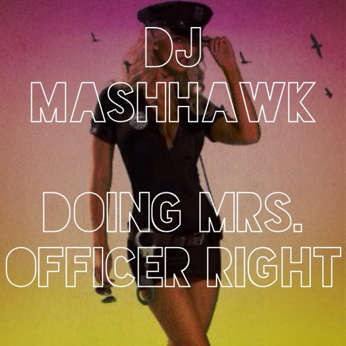 DJ MashHawk - Doing Mrs. Officer Right (Daft Punk vs Lil Wayne & Bobby V)