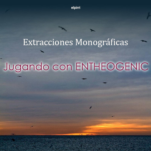 elpirri - jugando con Entheogenic (ambientMix)