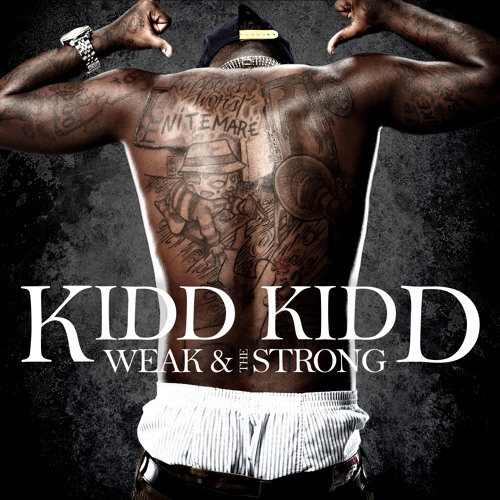 Kidd Kidd - The Weak And The Strong (Explicit)
