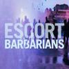 Escort - Barbarians mp3