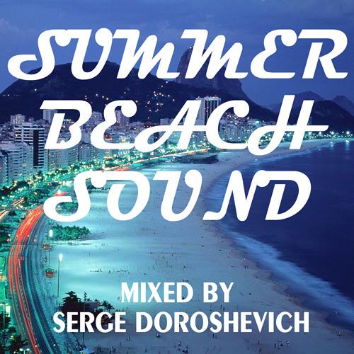 Serge Doroshevich - Summer Beach Sound (May 2013)