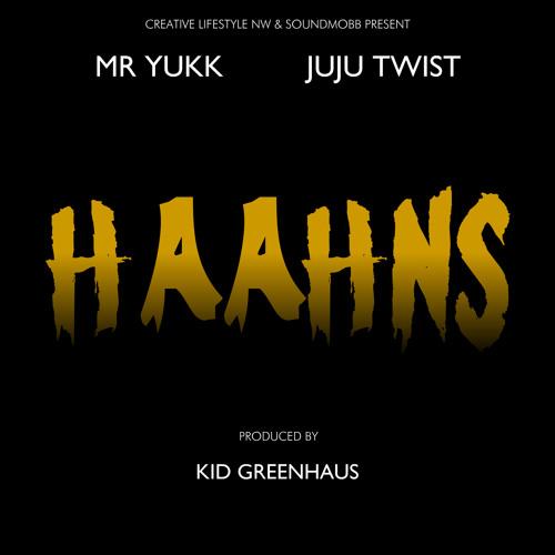 Haahns Featuring Mr. Yukk & Ju-Ju Twist
