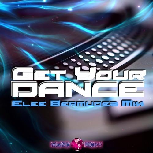 Get Your Dance (Elee Bermudez mix )