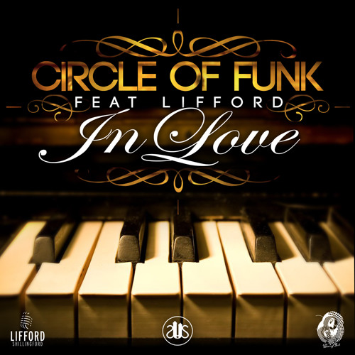 Circle Of Funk Ft. Lifford - In Love (All 3 Mixes)