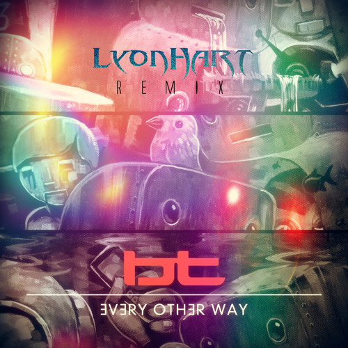 BT & JES - Every Other Way (LyonHart Remix)