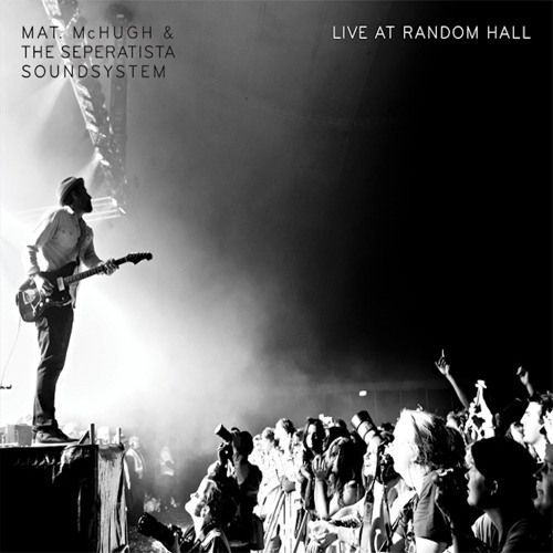 MAT McHUGH - Go Don't Stop / Is This Love (live at Random Hall)