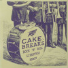 Cake's Breaks - Rock n Roll Lifestyle Remix