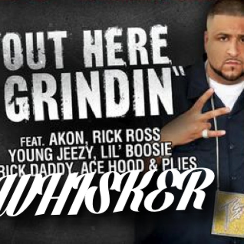 DJ KHALED - OUT HERE GRINDIN' FT. AKON (WHISKER WE THE BEST MIX)