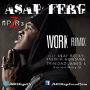 A$AP Ferg - Work (Clean Remix) (Ft. A$AP Rocky, French Montana, Trinidad James & SchoolBoy Q)