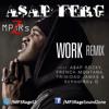 A$AP Ferg - Work (Clean Remix) (Ft. A$AP Rocky, French Montana, Trinidad James & SchoolBoy Q)