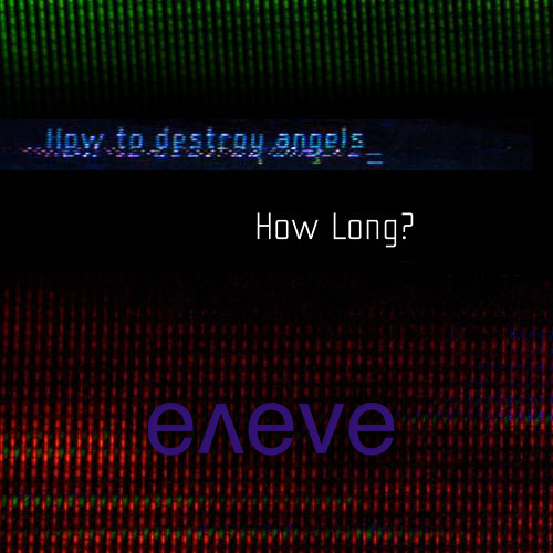 How to Destroy Angels - How Long (eneve remix)