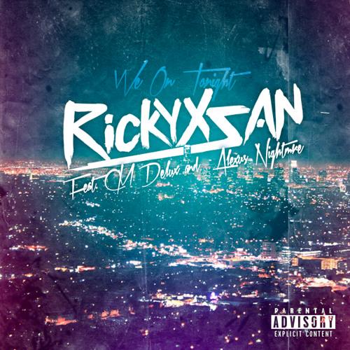 Rickyxsan - We On Tonight (Nasxy Remix)