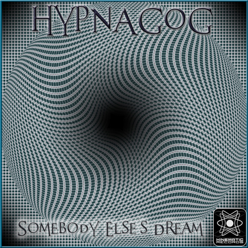 Hypnagog - Somebody Else's Dream