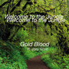 Gold Blood - Welcome to the Jungle ft. Joey Scott (Original Mix) [free download]