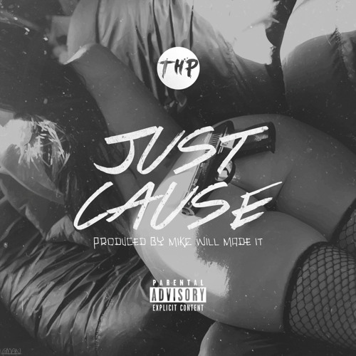 Just Cause (Prod. By Mike Will Made It)
