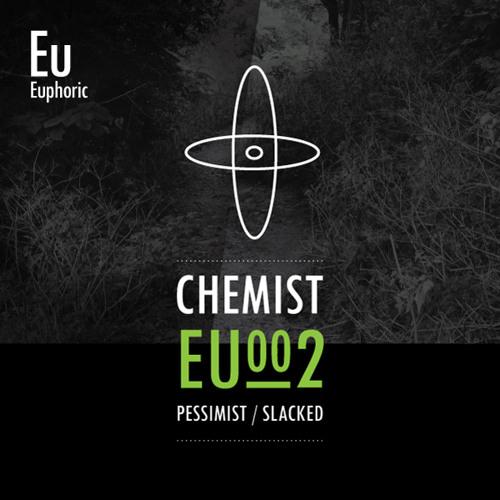 Chemist - Pessimist/Slacked (EU002 - Out Now)