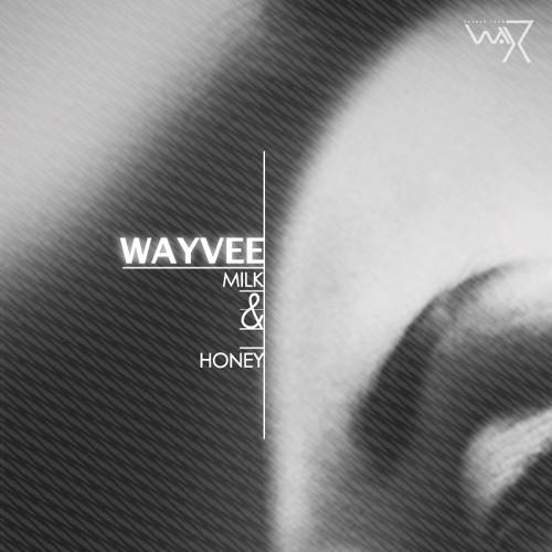 Wayvee - Milk & Honey (Darker Than Wax Free Download)