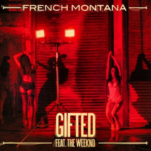 French Montana ft. The Weeknd - Gifted