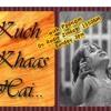 Kuch Khaas Hai...