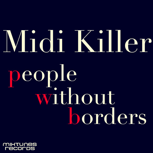 Midi Killer-People Without Borders (Original Mix)