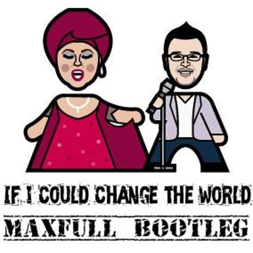 ESMA & LOZANO - If i could change the world (Maxfull Bootleg)