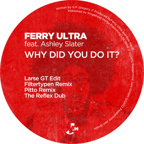 Ferry Ultra feat. Ashley Slater - Why Did You Do It? (The Reflex Re-Vision Mix)