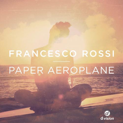 Francesco Rossi - Paper Aeroplane (Original Mix)
