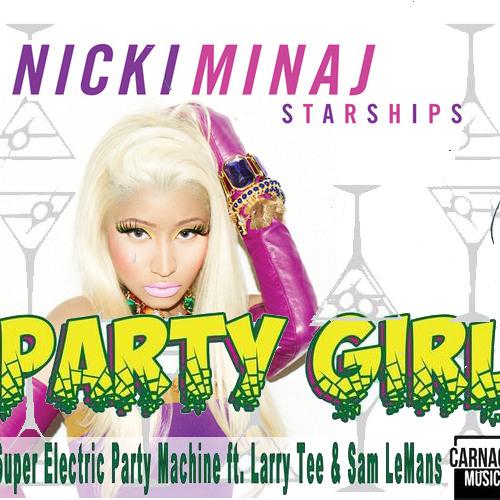 Nicki Minaj Vs. Super Electric Party Machine - 'Starship Party Girl (Mash Mix)'