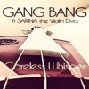 GANG BANG ft SARINA the Violin Diva - Careless Whisper (YOUTUBE RIP)