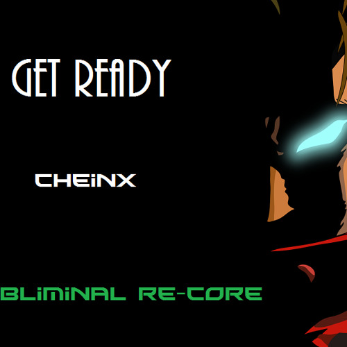 GET READY (PREVIEW - CUT) - CHEINX
