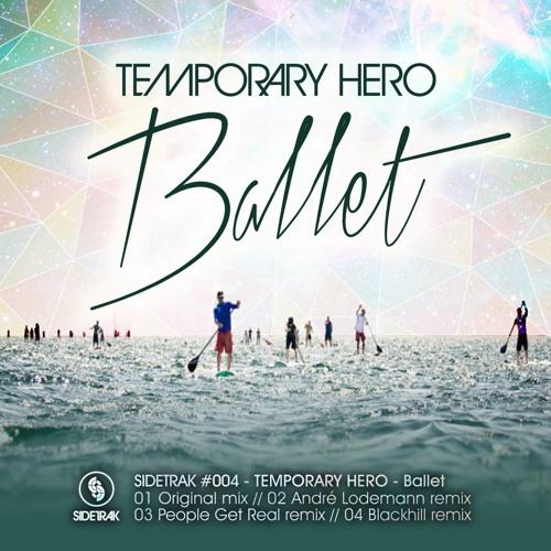 STEP004 : Temporary Hero - Ballet (André Lodemann Remix)