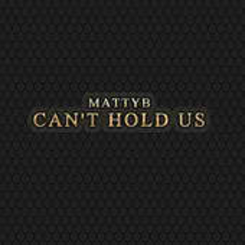 MattyB - Can't Hold Us